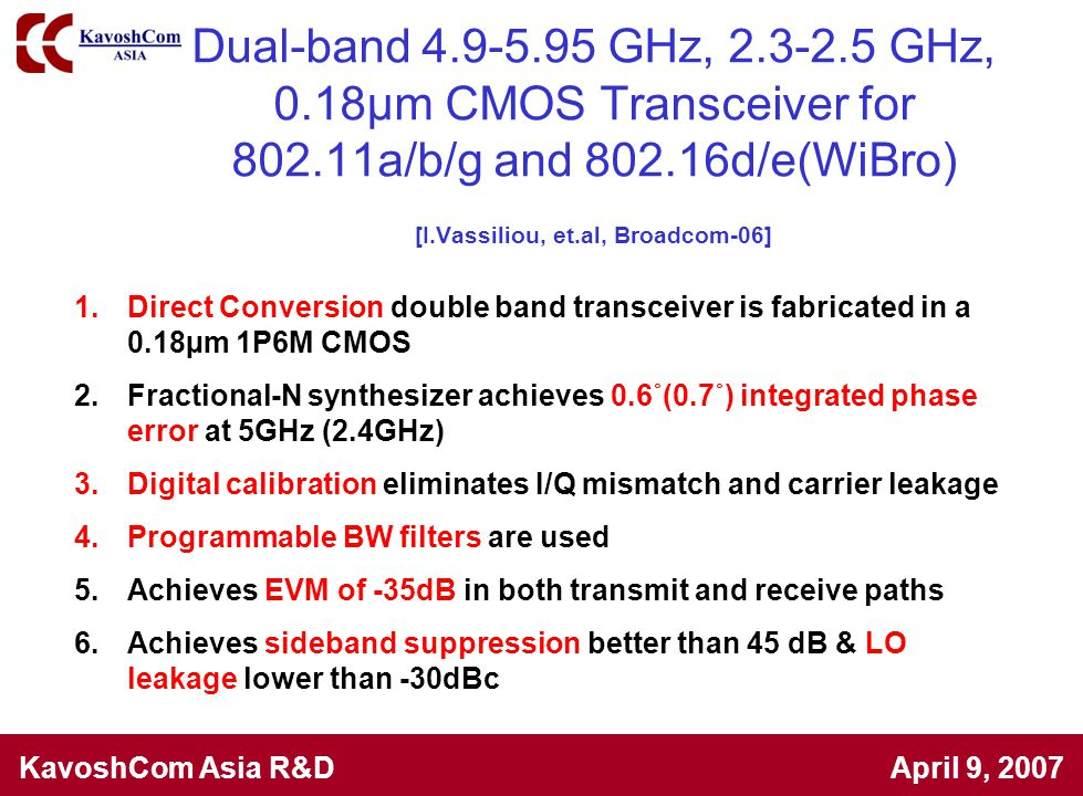 Dual-band 4.9-5.95 GHz, 2.3-2.5 GHz, 0.18µm CMOS Transceiver for 802.11a/b/g and 802.16d/e(WiBro) [I.Vassiliou, et.al, Broadcom-06]